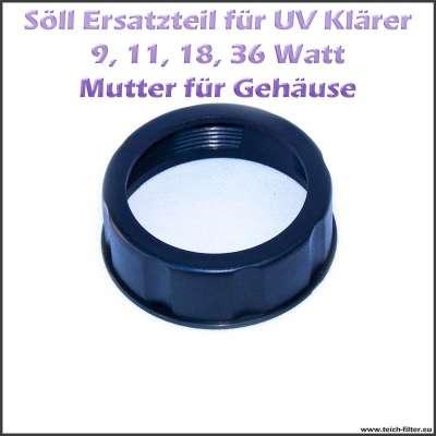 16565 Ersatzteil Mutter für Gehäuse und Fassung für Söll UV Klärer