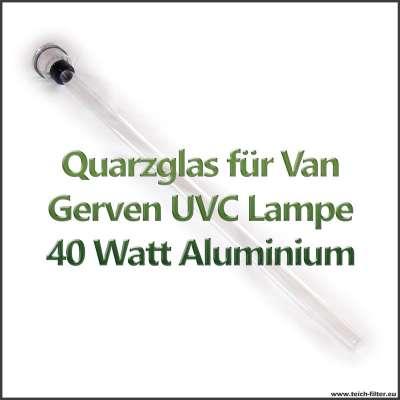 Ersatzteil Quarzglas für Van Gerven UVC Lampe 40 Watt mit Gehäuse aus Aluminium als Glasrohr