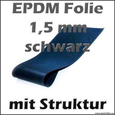 EPDM Teichfolie schwarz 1,5 mm dick ozonbeständig und strukturiert